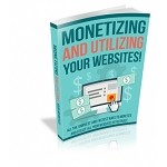 Monetizing and Utilizing Your Websites	(RR)