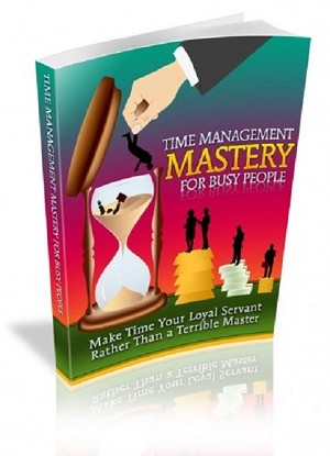 Time Management Mastery For Busy People (PLR / MRR)