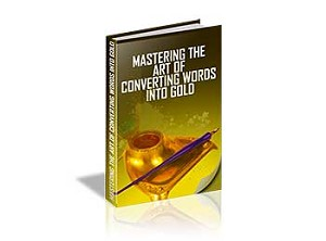 Mastering The Art of Converting Words Into Gold (PLR / MRR)