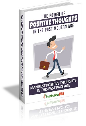 The Power Of Positive Thoughts In The Post Modern Age (PLR / MRR)