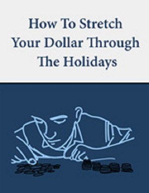How to Stretch Your Dollar through the Holidays (PLR / MRR)