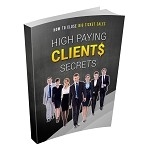 High Paying Clients Secrets (PLR / MRR)